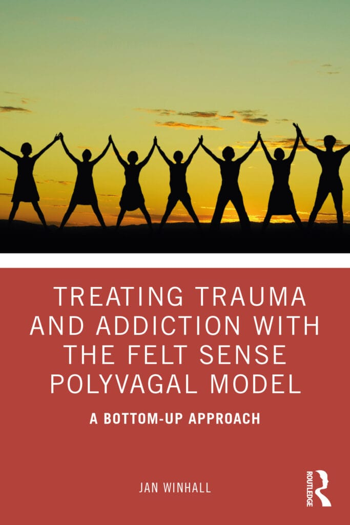 Treating Trauma and Addiction with the Felt Sense Polyvagal Model - book cover